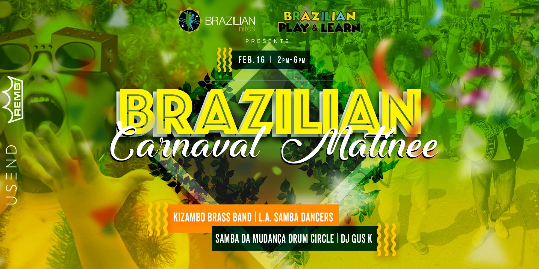 Brazilian Carnaval Mardi Gras Matinee